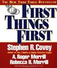 1st Things 1st: To Live, to Love, to Learn, to Leave a Legacy, by Covey