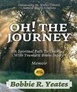 Oh! The Journey: A Spiritual Path to Thriving with Traumatic Brain Injury