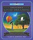 Llewellyns Complete Book of Lucid Dreaming: A Comprehensive Guide to Promote Creativity, Overcome Sleep Disturbances & Enhance Health and Wellness (Llewellyns Complete Book Series)