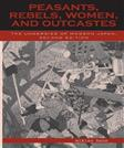 Peasants, Rebels, Women, and Outcasts: The Underside of Modern Japan, by Hane, 2nd Edition