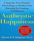 Authentic Happiness: Using the New Positive Psychology to Realize Your Potential for Lasting Fulfillment, by Seligman
