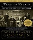 Team of Rivals: The Political Genius of Abraham Lincoln, by Goodwin