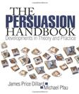 Persuasion Handbook: Developments in Theory and Practice, by Dillard