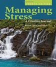 Managing Stress: A Creative Journal, by Seaward, 4th Edition