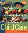 Safety, Nutrition and Health in Child Care, by Robertson
