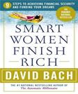 Smart Women Finish Rich: 9 Steps to Achieving Financial Security and Funding Your Dreams, by Bach