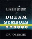 The Illustrated Dictionary of Dream Symbols: A Biblical Guide to Your Dreams and Visions