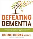 A Healthy Brain for Life: How to Prevent Alzheimers, Dementia, and Memory Loss