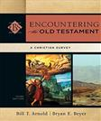 Encountering the Old Testament: A Christian Survey, by Arnold, 3rd Edition