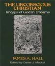 Unconscious Christian: Images of God in Dreams, by Hall