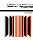 Attitudes and Persuasion: Classic and Contemporary Approaches, by Petty