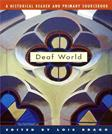 Deaf World: A Historical Reader and Primary Sourcebook, by Bragg