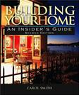 Building Your Home: An Insiders Guide