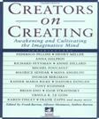 Creators on Creating: Awakening and Cultivating the Imaginative Mind, by Barron
