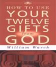How to Use Your 12 Gifts from God