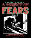 Haunt of Fears: The Strange History of the British Horror Comics Campaign, by Barker