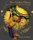 The Golden Flower: Toltec Mastery of Dreaming and Astral Voyaging (Consciousness Classics)