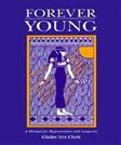 Forever Young: A Manual for Rejuvenation and Longevity