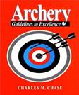 Archery: Guidelines to Excellence, by Chase