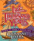 Live a Thousand Years: Have the Time of Your Life