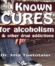 Known Cures for alcoholism & other drug addictions