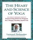 The Heart and Science of Yoga: Empowering Self-Care Program for a Happy, Healthy, Joyful Life