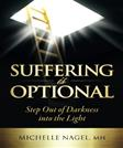 Suffering is Optional: Step Out of Darkness Into the Light