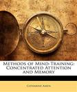 Methods of Mind-Training: Concentrated Attention and Memory