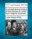 A constitutional history of the House of Lords: from original sources.
