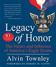 Legacy of Honor: The Values and Influence of Americas Eagle Scouts