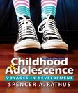 Childhood and Adolescence: Voyages in Development, by Rathus, 6th Edition