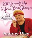 Pull Yourself Up By Your Bra Straps: And Other Quacker Wisdom