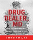 Drug Dealer, MD: How Doctors Were Duped, Patients Got Hooked, and Why Its So Hard to Stop