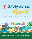 Turmeric Gold: Mana for the Body