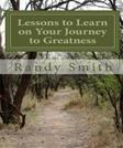 Lessons to Learn on Your Journey to Greatness: Quotations from Great People, Thoughts from a Master Coach (Volume 1)