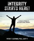 Integrity Starts Here! a Catholic Approach to Restoring Sexual Integrity