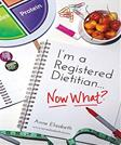 I'm a Registered Dietitian… Now What?