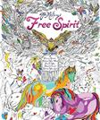 Free Spirit: A Coloring Book for Calming Your Mind, Freeing Your Imagination, and Igniting Your Soul