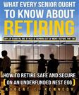 What Every Senior Ought To Know About Retiring: How to Retire Safe and Secure (on an underfunded nest egg)