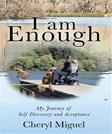 I am Enough: My Journey of Self-Discovery and Acceptance