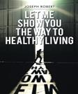 Let Me Show You the Way to Healthy Living