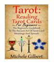 Tarot: Reading Tarot Cards: The Beginners Guidebook To The Ancient Art Of Tarot Card Meanings And Spreads (Tarot Witches,Tarot Cards For Beginners,Astrology,Numerology,Palmistry)