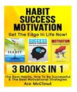 Habit: Success: Motivation: Get The Edge in Life Now!: 3 books in 1: The Best Habits, How To Be Successful & The Best Motivational Strategies ... Productivity Habits, Success Motivation)