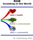 RGB: Investing in the World: How to Develop a Balanced Portfolio of Causes