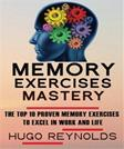 Memory Exercises Mastery: The Top 10 Proven Memory Exercises To Excel in Work and in Life