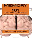 Memory 101: The Ultimate Guide to Training Your Memory