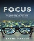 Focus: How To Overcome Procrastination and Distractions, Get Sh*t Done and Achieve Massive Success