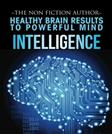 Intelligence: Healthy Brain Results to Powerful Mind