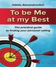 To be Me at my Best: The practical guide to finding your personal calling