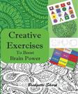 Creative Exercises for Boosting Brain Power: Creatively boost Memory, Focus, Attention and Brain Balancing (Hands On Reading) (Volume 2)